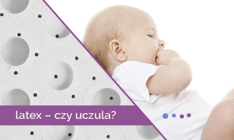 Czy materac lateksowy może uczulać? Jakie są przyczyny alergii na lateks? - Blog Baby's Zone - Gwarancja zdrowego snu Twojego dziecka